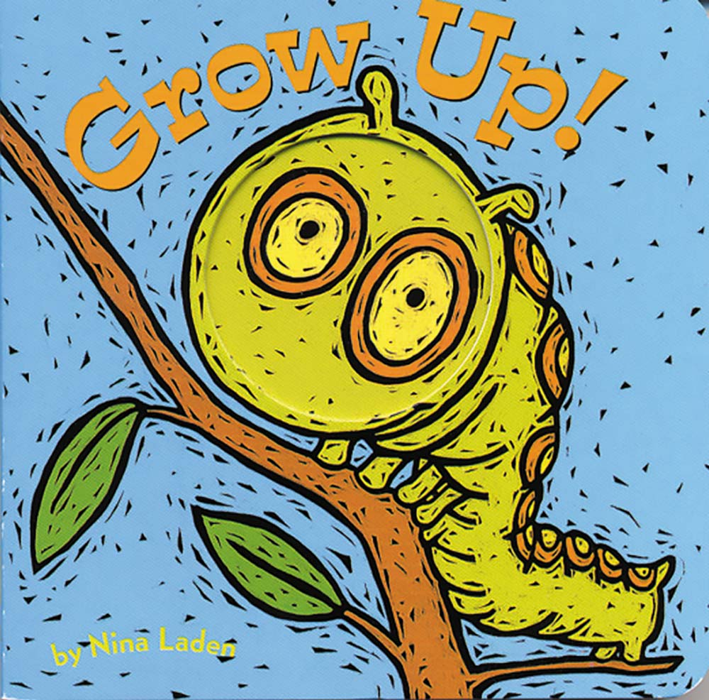 """""""Grow Up!"""" written and illustrated by Nina Laden"""
