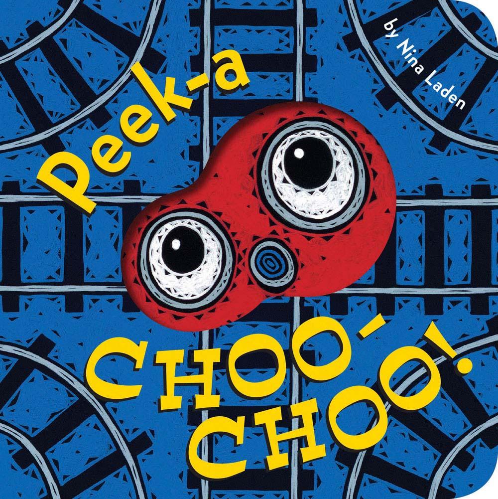 """Peek-a Choo-Choo!"" written and illustrated by Nina Laden"