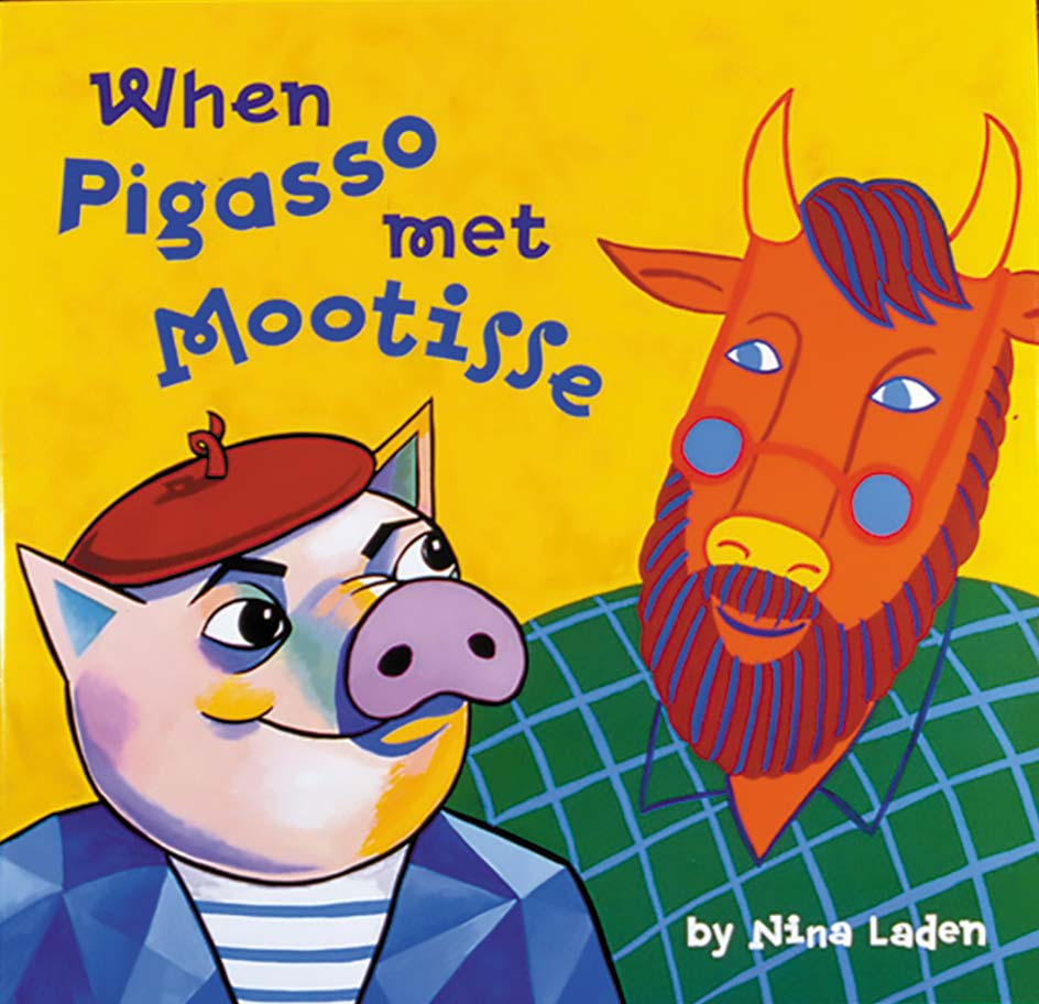 """When Pigasso Met Mootisse"" written and illustrated by Nina Laden"