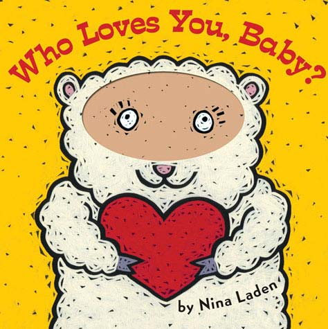 """Who Loves You, Baby?"" written and illustrated by Nina Laden"